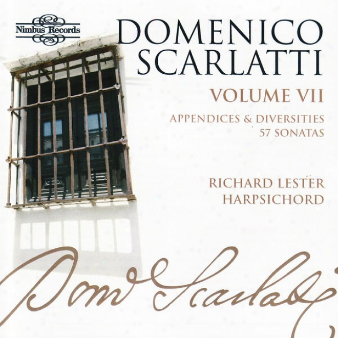 Domenico Scarlatti: The Complete Sonatas, Volume Vii - Appendices And Diversities