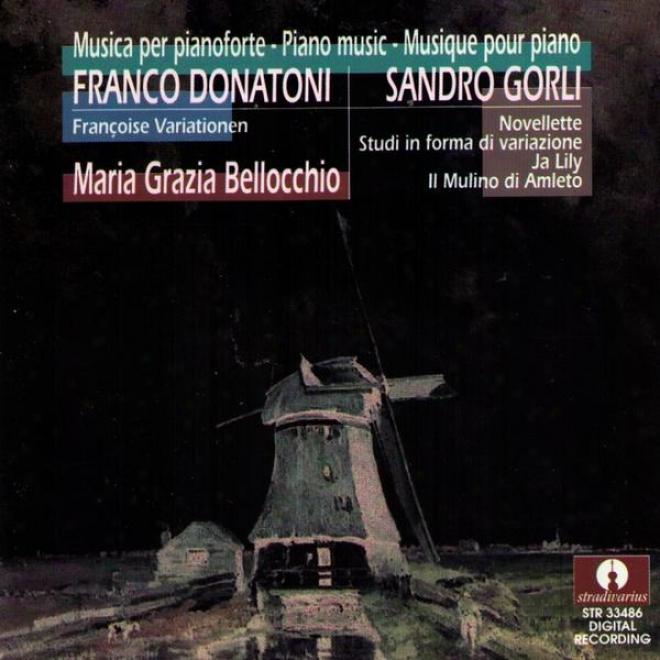 Donatoni: Franã§ois Variationen - Sandro Gorli : Novellette, Studi In Forma Di Variazione, Ja Lily, Il Mulino Di Amleto