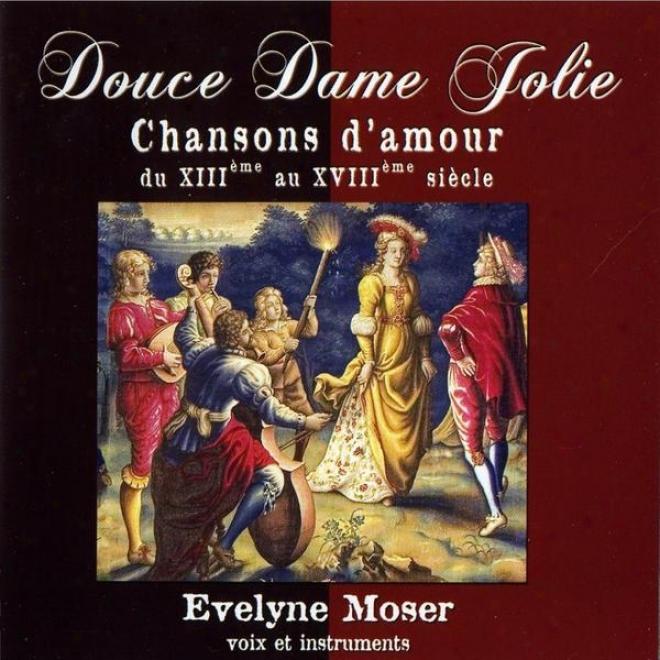 Douce Mistress Folie, Chansons D'amour Du Xiiiã¸e Siã¸cle Au Xviiiã¸me Siã¸cle