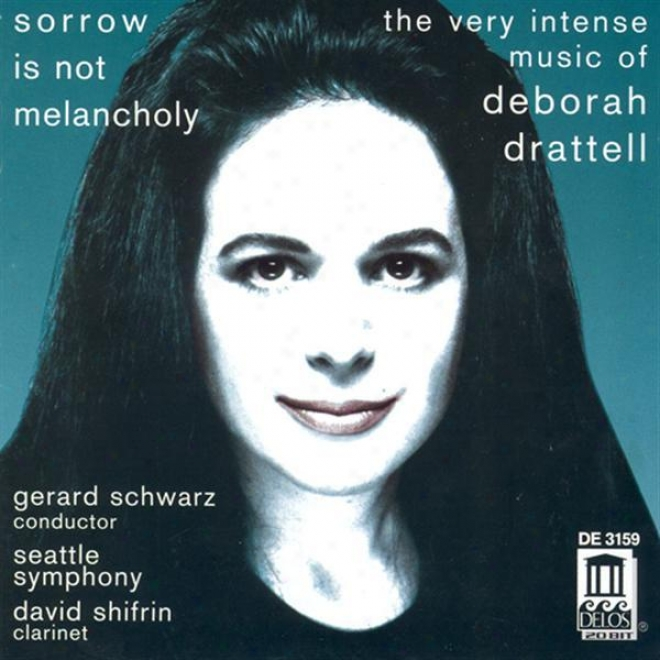"""rrattell, D.: Sorrow Is Not Melancholy / Clarniet Concerto, """"fire Dances"""" / Lilith / The Fire Within / Syzygy (seattle Symphony Or"""
