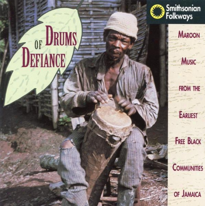 Drums Of Defiance: Maroon Music From The Earliest Free Black Communiies Of Jamaica