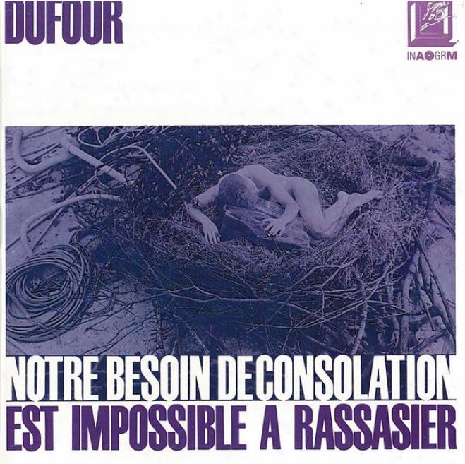 Dufour : Notre Besoin De Consolation Est Impossible à Rassasier (d'aprã¸s Stig Dagerman)