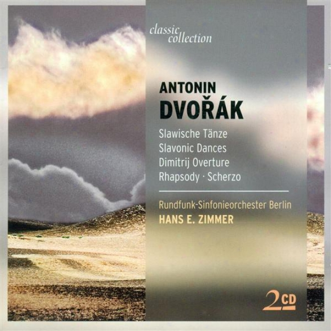 Dvorak, A.: Slavonic Dances / Festival March / The Water Goblin / Scherzo Capriccioso / Rhapsody In A Minor / Dimitrij (fischer, Z