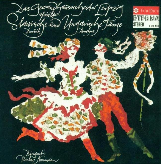 Dvorak, A.: Slavonic Dances - Opp. 16, 72 / Brahms, J.: 21 Hungarian Dances (leipzig Gewandhaus Orchestra, Neumann)
