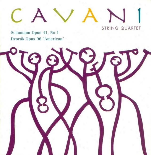Dvorak, A.: String Quartet No. 12 / Schumann, R.: String Quartet No. 1 (cavani Quartet)