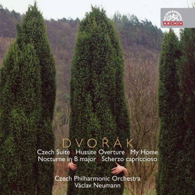 Dvorak: Czech Suite, Hussite Overture, My Home, Nocturne, Scherzo Capriccioso / Czech Po, Neumann