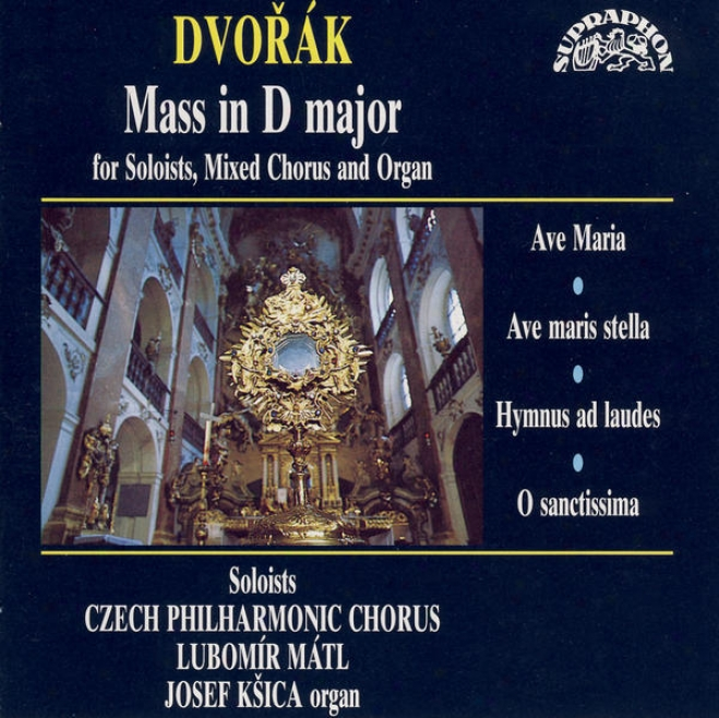 Dvorak : Mass In D Major (organ Version), Sacred Works / Prague Philharmonic Choir, Matl