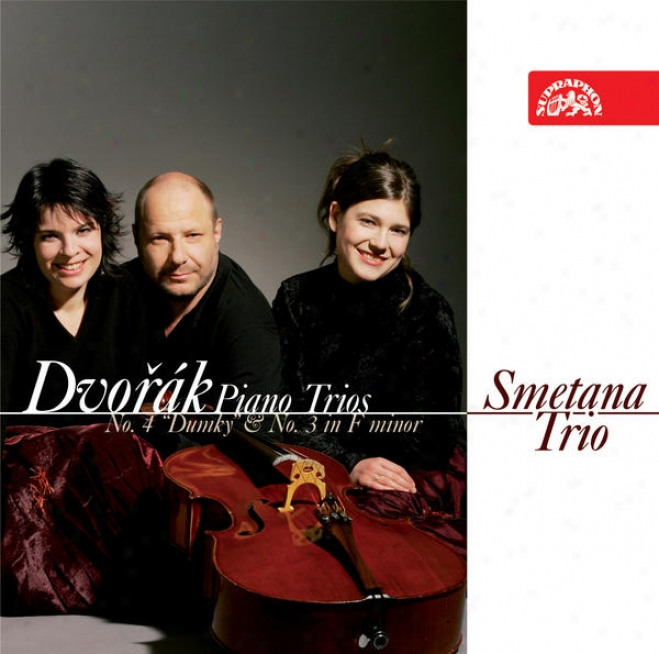"""dvorak : Piano Trios No. 3 In F Minor, Op. 65,no. 4 """"dumky"""" In E Minor, Op. 90"""