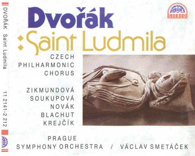 Dvorak : Saint Ludmila - Oragorio / P5ague Philharmonic Choir, Prague So, Smetacek