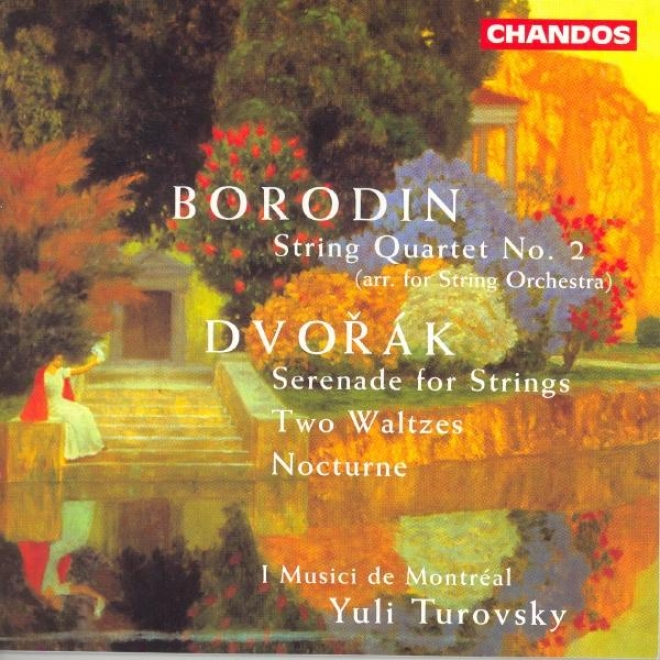 Dvorak: Serenade For Strings / Nocturne / Borodin: String Quratet No. 2 (arr. For String Orchestra)