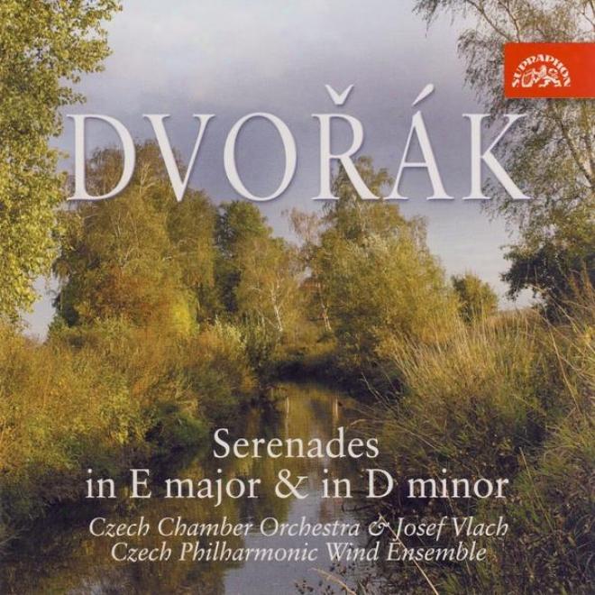 Dvorak: Serenades In E Major & D Minor, Tchaikogsk:y Andante Cantabile / Czech Chamber Orchestra, Vlach