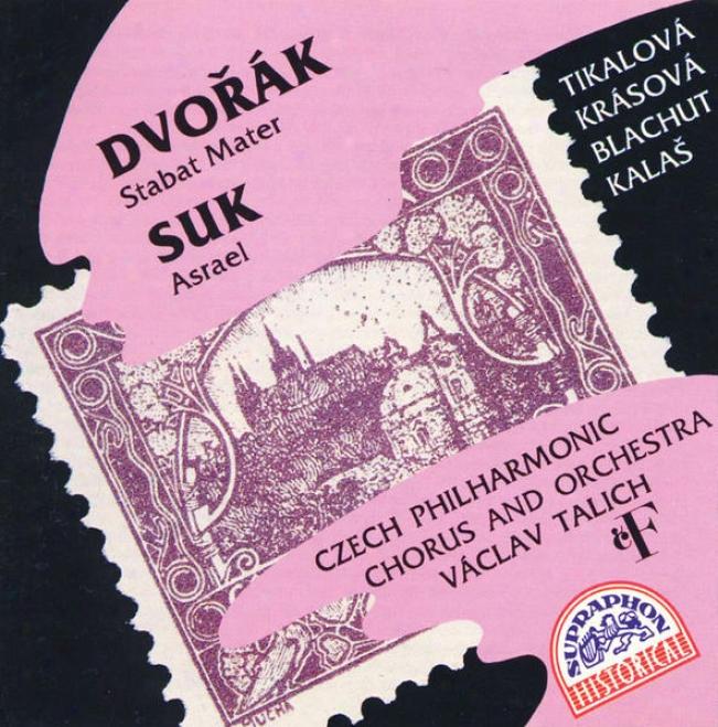 Dvorak : Stabat Mater / Suk : Asrael / Tikalova, Krasova, Blachut, Czech Po, Talich