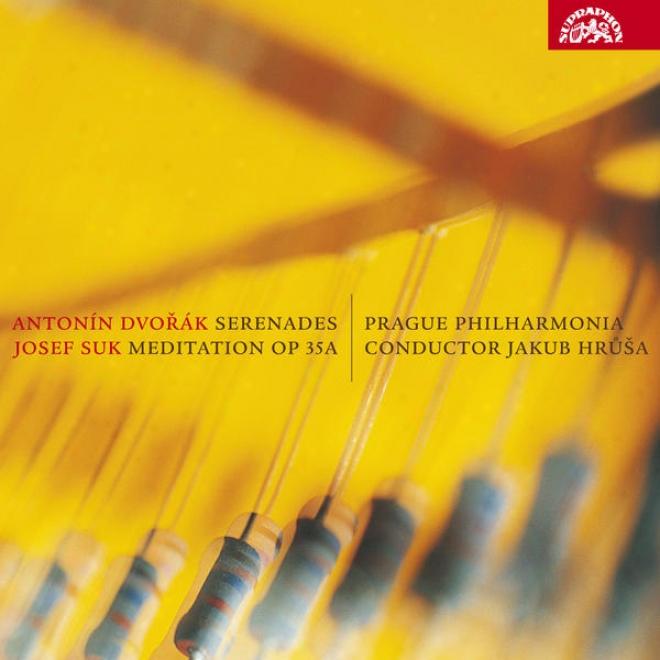 Dvorak: String Serenade In E Major, Wind Serenade, Suk: Meditation / Hrusa, Prague Philharmonia