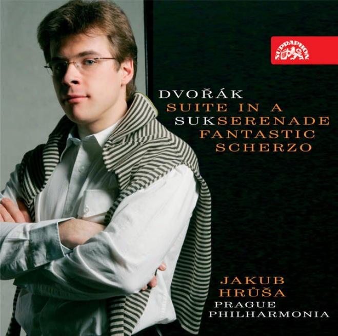 Dvorak:_Suite In A Major, Suk: Serenade In E Flat Major For Strings, Fantastic Scherzo / Hrusa, Prague Philharmonia