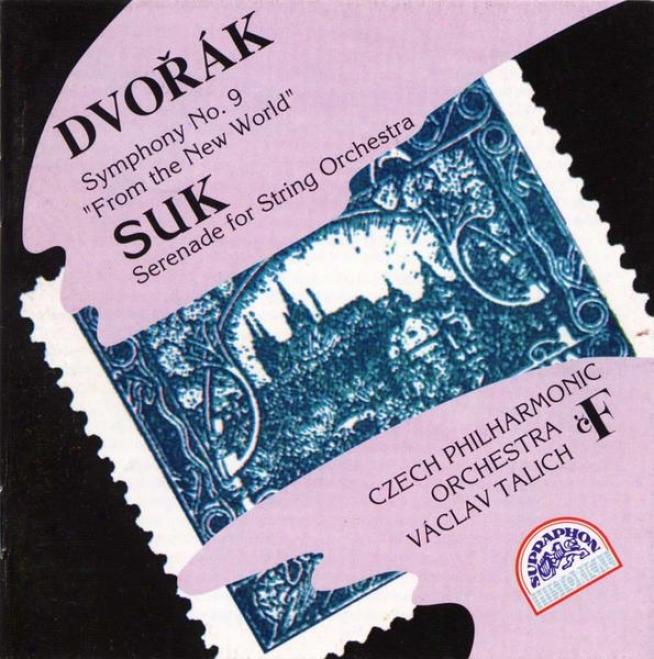 Dvorak : Symphony oN. 9, String Serenade / Suk : String Serenade / Czech Po, Talich