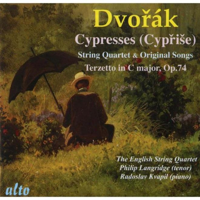Dvorak:  Terzetto Om C Major, Opus 74; Cypresses String Quartet; Cypresses Original Song Version