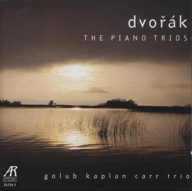 Dvorak: The Piano Trios - Trio In E Minor, Op. 90 (dumky); Trio In F Minor, Op 65; Trio In B-flat Major, Op. 21; Trio In G Minor,