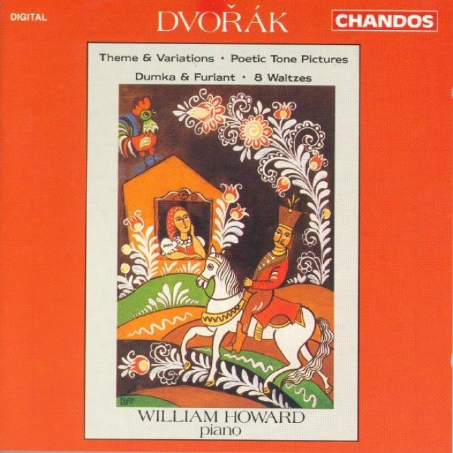 Dvorak: Theme And Variations In A Flat Major / Poetic Tone Pictures / Dumka And Furiant / Waltzes