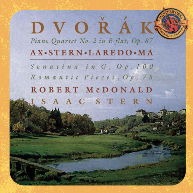 Dvorã¢k: Piano Quartet No. 2 In E-flat Major, Op. 87; Sonatina In G, Op. 100; Romatic Pieces, Op. 75 - Expanded Edition