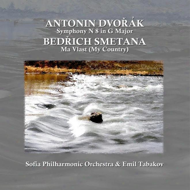 DvorãK: Symphony No. 8 In G Major, Op. 88 - Smetana: Mã Vlast (my Country)