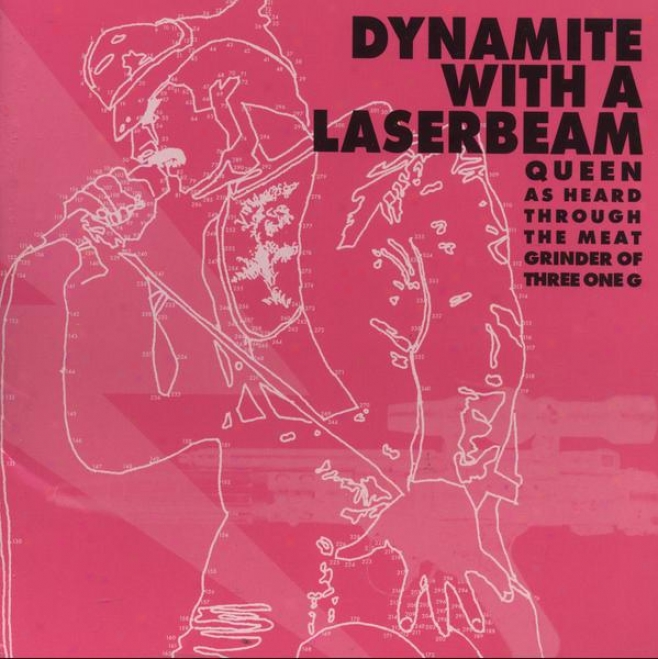 Dynamite With A Laserbeam: Queen As HeardT hrough The Meat Grinder Of Three One G