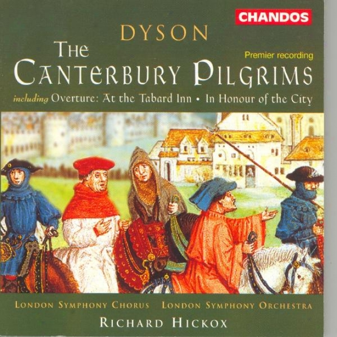 Dyson: Canterbury Pilgrims (the) / At The Tabard Inn / In Honour Of The City