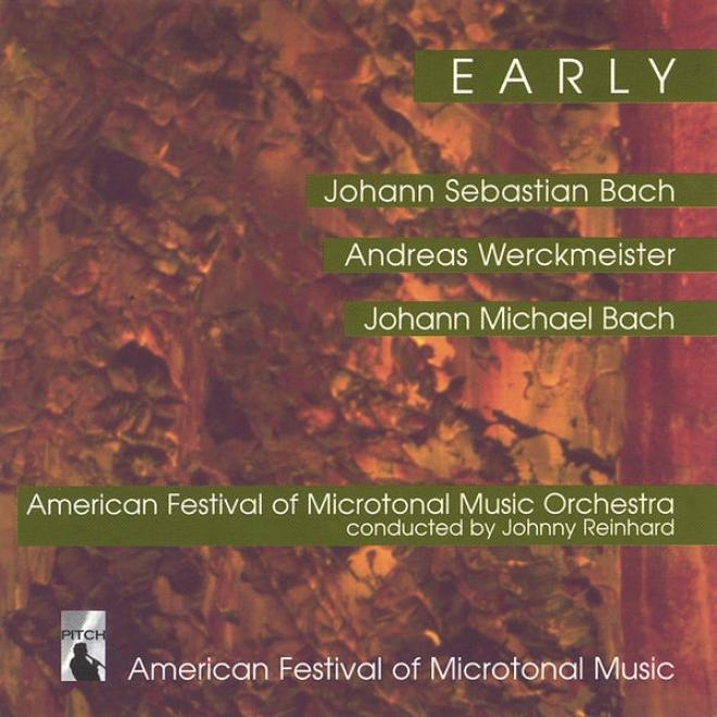 Early - American Festival Of Microtonal Music Ensemble, Johnny Reinhard, Rebecca Pechefsky, Douglas Frank Chorale