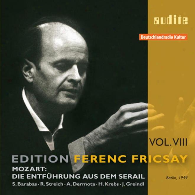 "Edition Ferenc Fricsay (viii) Â�"" W.a. Mozart: Die Entfã¼hrung Aus Dem Serail"