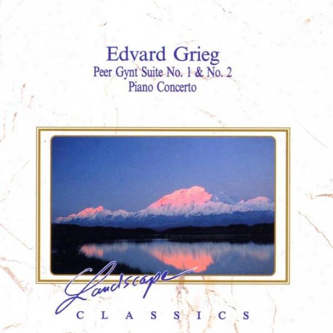 Edvard Grieg: Peer-gynt Suite Nr. 1, Op. 46 - Peer-gynt Suite Nr. 2, Op. 55 - Klavierkonzert, A-moll, Op. 16
