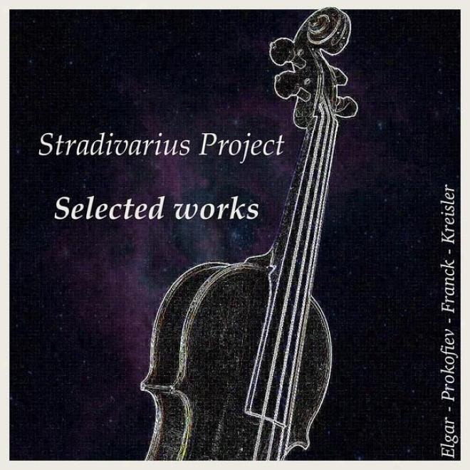 Edward Elgar - Sergei Prokofiev - Cã¸sar Franck - Fritz Kreisler: Selected Works