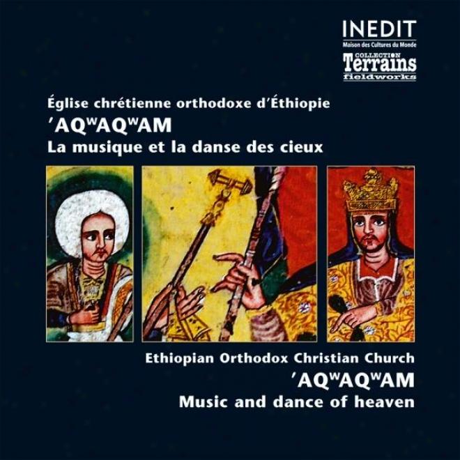 Eglise Chrã©tienne Orthodoxe D'ethiopie. 'aqwaqwam. Ethiopian Orthodox Christian Church. 'aqwaqwam.