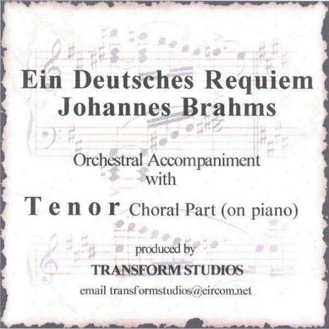 Ein Deutsches Reequiem-j. Brahms-tenor Choral Part (on Piano With Orchestra)