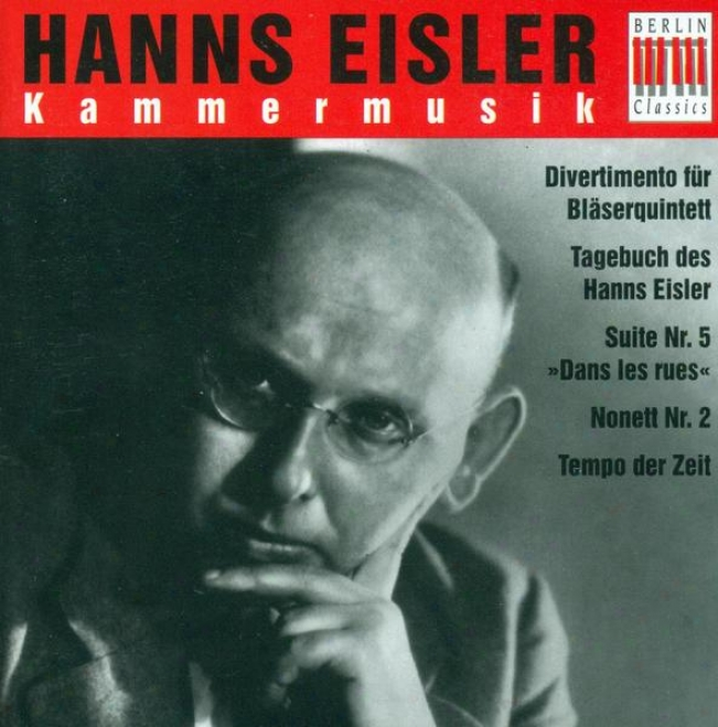 Eisler, H.: 3 Lieder For Voice And Chamber Orchestra / Divertimento / Tagebuch Des Hanns Eisler / Suite No. 5 / Nonet No. 2 / Galg