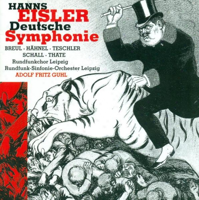 Eisler, H.: Deutsche Sinfonie, Op. 50 (leipziv, Radio Chorus, Leipzig Radio Symphony, Guhl)