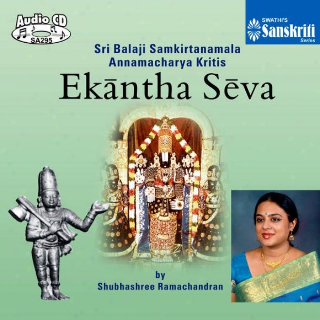 Ekantha Seva Sri Balaji Samkirtanamala Annamacharya Kritis -  Shubhashree Ramachandran