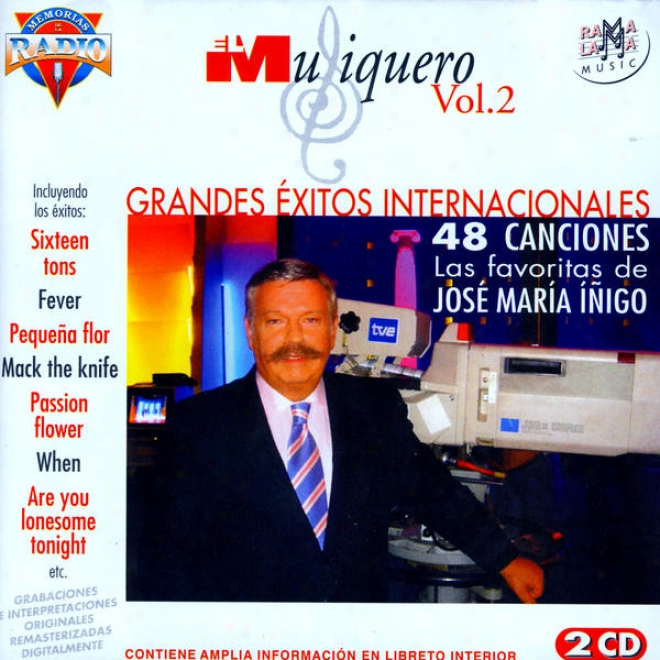 El Musiquero Vol. 2: Grandes Éxitos Internationales: 48 Canciones Las Favoritas De Josã© Mar­ãa Ã�ã±igo