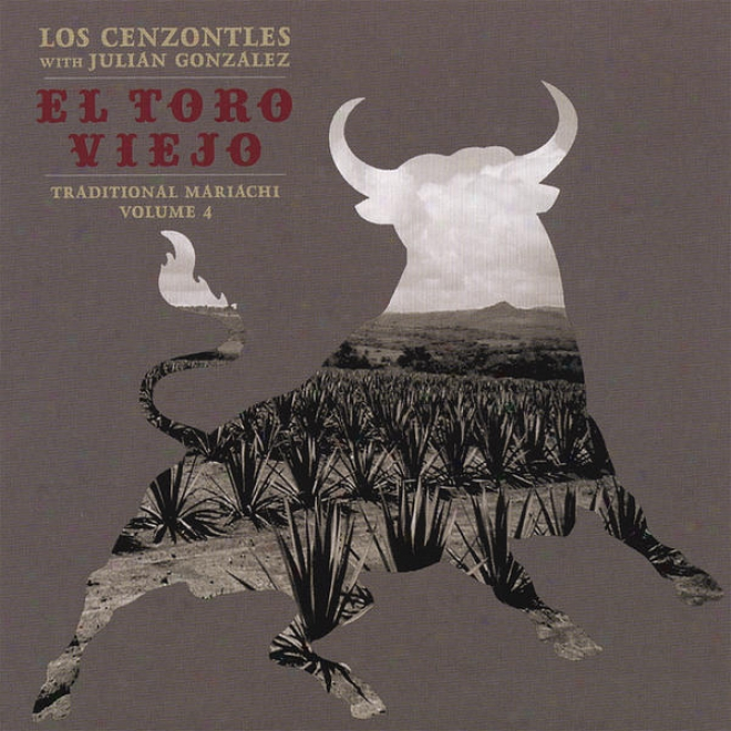E lToro Viejo, Los Cenzontles With Julian Gonzalez, Traditional Mariachi Volume 4