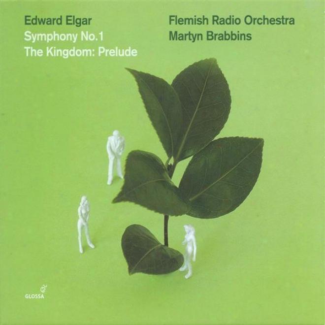 Elgar, E.: Symphony No. 1 / The Kingdom: Prelude (flemish Radio Orchestra, Brabbins)
