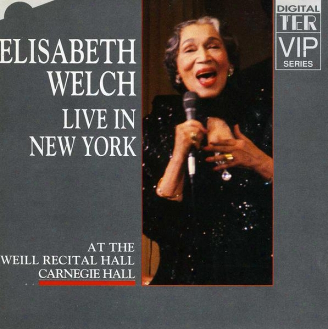 Elisabeth Welch Live In Unaccustomed York (live At The Weill Narration Hall, Carnegie Hall)