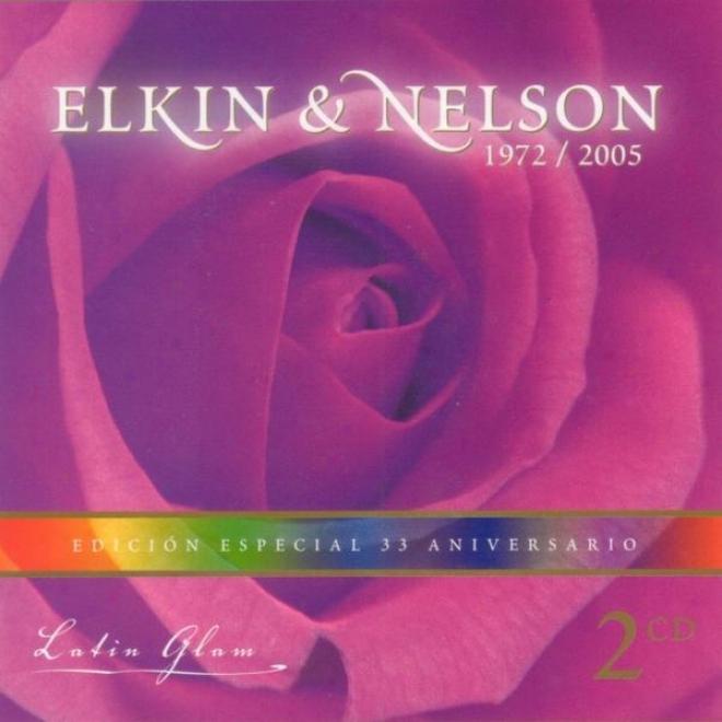 Elkin & Nelson. 1972 2005. Latin Glam. Ediciã³n Especial 33 Aniversario ( Cd. 2 )