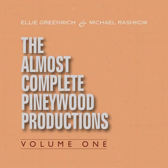 Ellie Greenwich & Michael Rashkow : The Almost Complete Pineywood Productions, Vol. 1