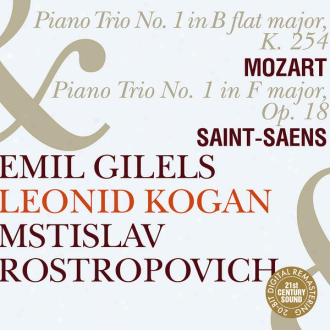 Emil Gilels, Leonid Kogan & Mstjslav Rostropovich Play Mozart & Saint-saens