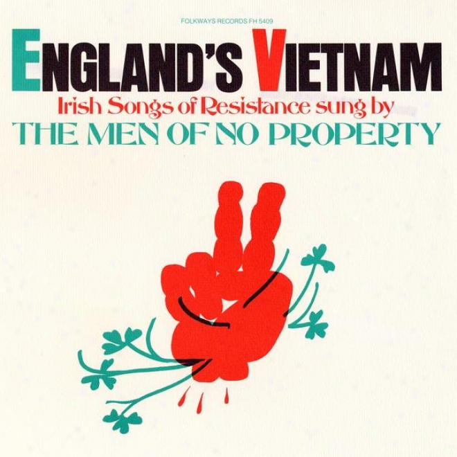 England's Vietnam - Irish Songs Of Resistance : Sung By The Men Of Not at all Property
