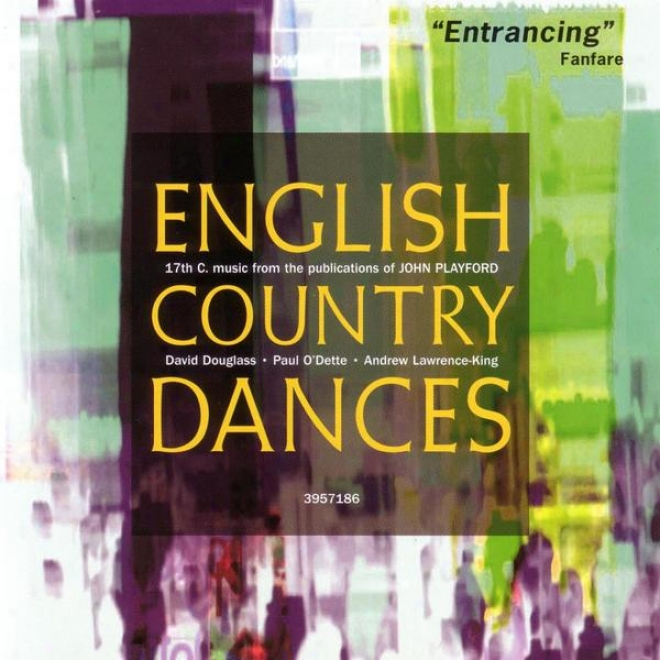 English Counfry Dances - 17th Century Music From The Publications Of John Playford
