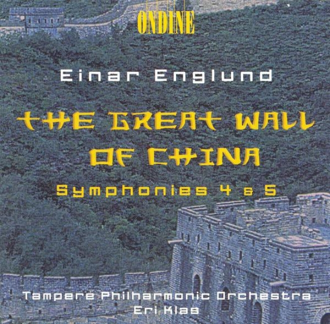 Englund, E.: Symphonies Nos. 4 And 5 / The Distinguished Wall Of China Suite (tampere Philharmonic, Klass)