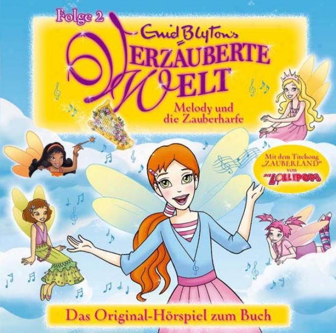 Enid Blytonâ´s Verzauberte Welt - Melody Und Die Zauberharfe - Das Original-hã¶rspiel Zum Buch, Folge 2