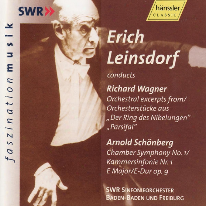 """erich Leinsdorf Conducts R. Wagner: Orchestral Excerpts """"ring"""", """"parsifal"""" & A. Schã¶nberg: Camber Symphony No. 1 Op. 9"""