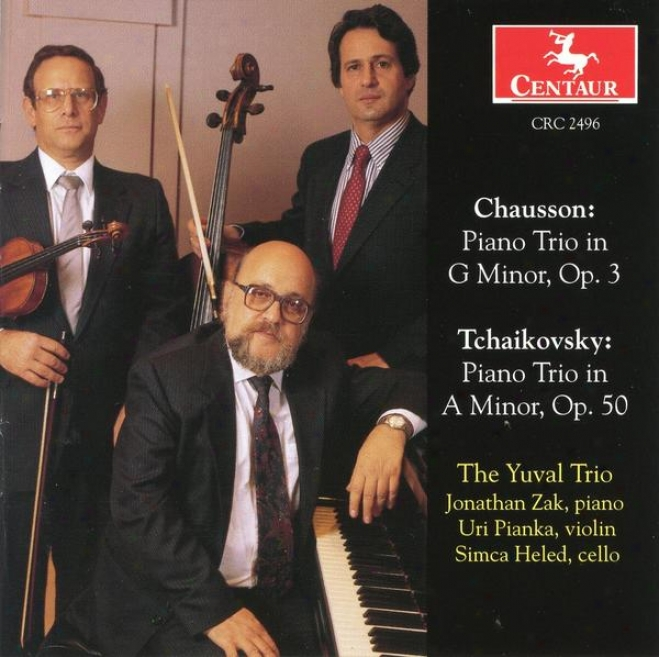 Ernest Chausson: Piano Trio, G Minor, Op. 3 Tchaikovsky: Piano Trio, A Minor, Op. 50