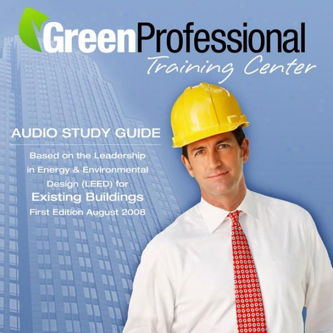 Existing Building Operations & Maintenance Audio Study Guide (2008) - Vol. 3