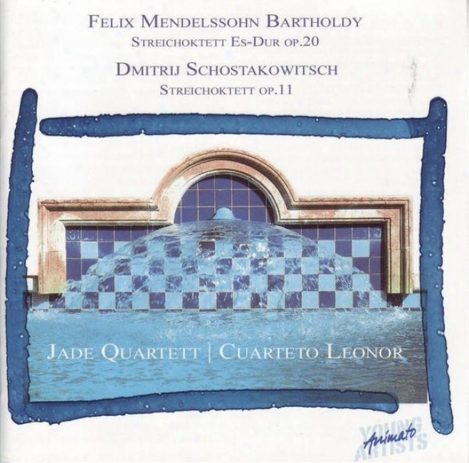 F. M. Bartholdy - Streichoktett Es-dur Op.20, D. Schostakowitsch - Streichoktet5e Op.11